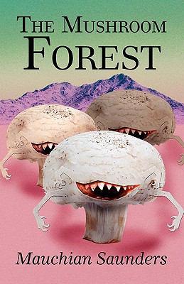 The Mushroom Forest 9781462608430
