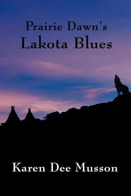 Prairie Dawn's Lakota Blues 9781462636945