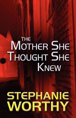 The Mother She Thought She Knew