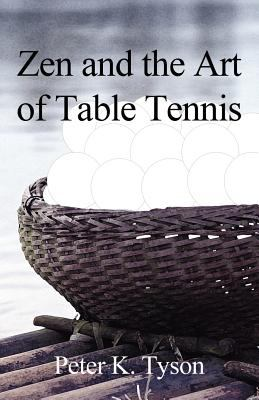 Zen and the Art of Table Tennis: A Meditation on Philosophy and Sport 9781462649983