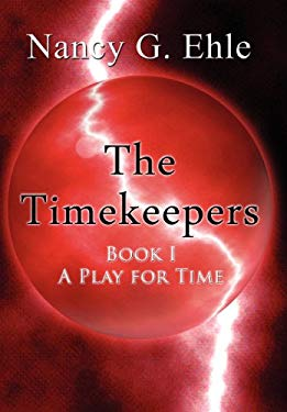 The Timekeepers: Book I - A Play for Time 9781462662104