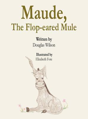 Maude, the Flop-Eared Mule 9781462674558