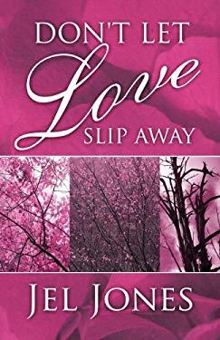Don't Let Love Slip Away 9781462697328