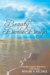 Beauty by Divine Design: You Are Already Beautiful-Stop Trying.