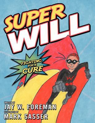 Super Will: Fighting For A Cure 9781462721801