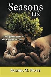 Seasons of Life: Man's Journey from the Garden to Glory 21058980