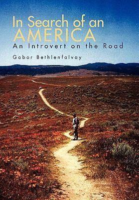 In Search of an America: An Introvert on the Road 9781462880492