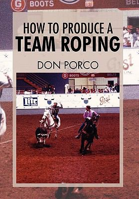 How to Produce a Team Roping 9781462886838