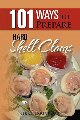 101 Ways to Prepare Hard Shell Clams 9781462888672