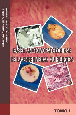 Bases Anatomopatol Gicas de La Enfermedad Quir Rgica 9781463301194