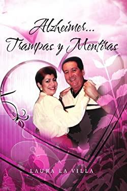 Alzheimer...Trampas y Mentiras 9781463301941