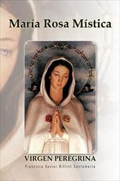 Maria Rosa Mistica: Virgen Peregrina 13870752