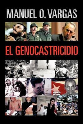 El Genocastricidio 9781463304393
