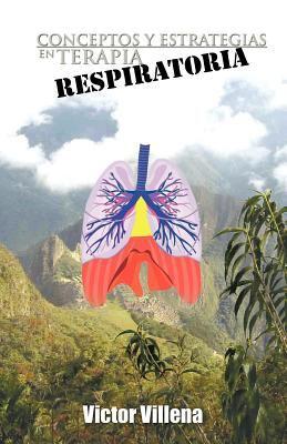 Conceptos y Estrategias En Terapia Respiratoria 9781463304867