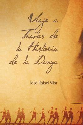 Viaje a Trav S de La Historia de La Danza 9781463306083