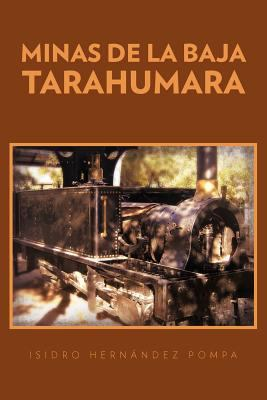 Minas de La Baja Tarahumara 9781463306564