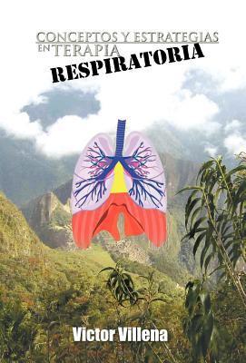 Conceptos y Estrategias En Terapia Respiratoria 9781463306830