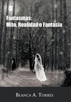 Fantasmas: Mito, Realidad O Fantas a 9781463307004