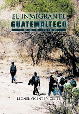 El Inmigrante Guatemalteco: La M Scara Negra del Inmigrante