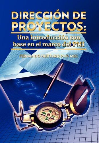 Direcci N de Proyectos: Una Introducci N Con Base En El Marco del PMI 9781463309114