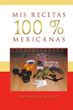 MIS Recetas 100 % Mexicanas 9781463309138