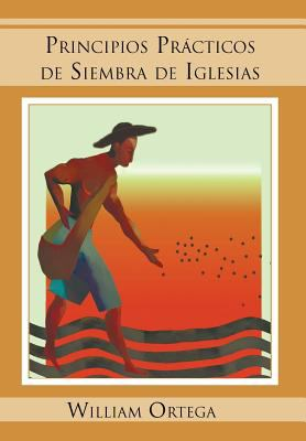 Principios PR Cticos de Siembra de Iglesias 9781463310622