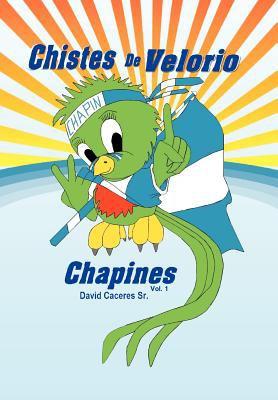 Chistes de Velorio Chapines 9781463311636