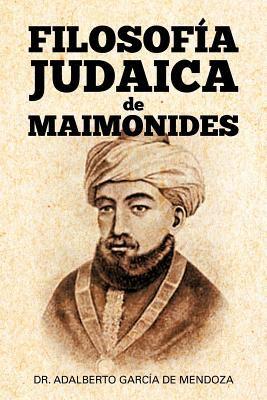 Filosof a Judaica de Maimonides 9781463311681