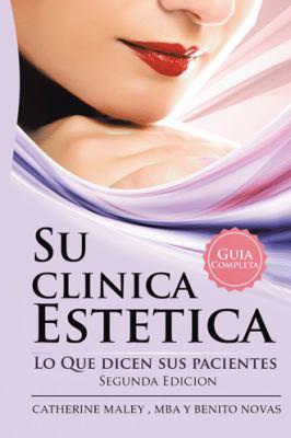 Su Clinica Estetica: Guia Completa Lo Que Dicen Sus Pacientes 9781463313029