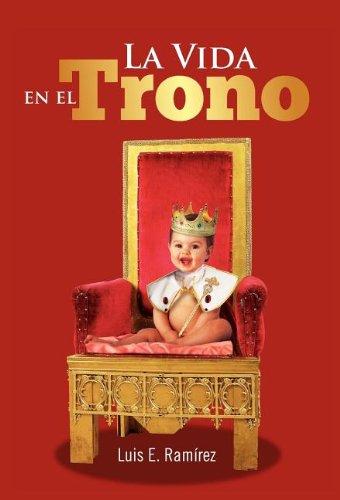 La Vida En El Trono 9781463313050
