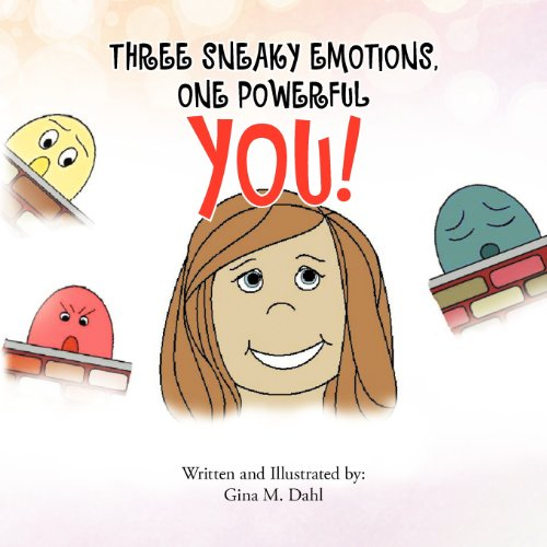 Three Sneaky Emotions, One Powerful You 9781463314200