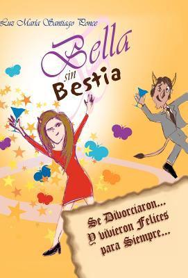 Bella Sin Bestia: Se Divorciaron... y Vivieron Felices Para Siempre... 9781463315443
