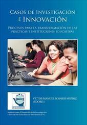 Casos de Investigaci N E Innovaci N: Procesos Para La Transformaci N de Las PR Cticas E Instituciones Educativas 18359713
