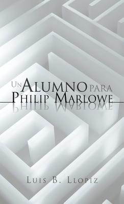 Un Alumno Para Philip Marlowe 9781463316914