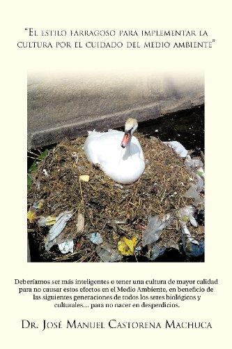 El Estilo Farragoso Para Implementar La Cultura Por El Cuidado del Medio Ambiente 9781463319656