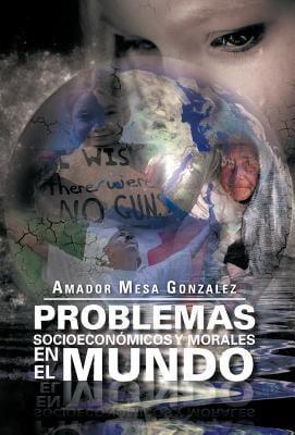 Problemas Socioecon Micos y Morales En El Mundo 9781463319892