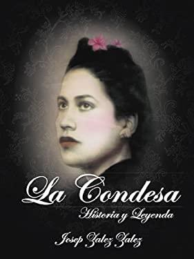 La Condesa: Historia y Leyenda 9781463320218