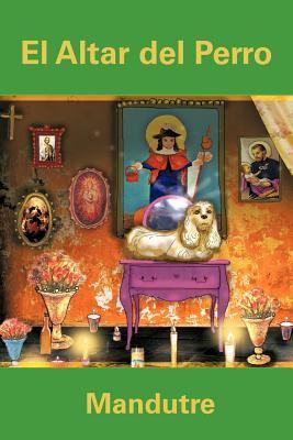 El Altar del Perro 9781463323806