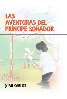 Las Aventuras del PR Ncipe So Ador 9781463323899