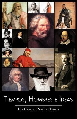 Tiempos, Hombres E Ideas