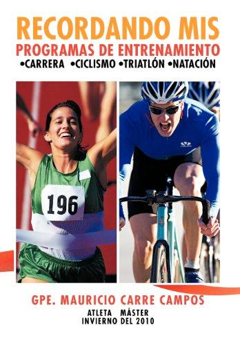Recordando MIS Programas de Entrenamiento: Carrera Ciclismo Triatl N Nataci N