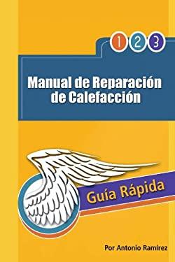 Manual de Reparaci N de Calefacci N: Gu A R Pida 9781463327422