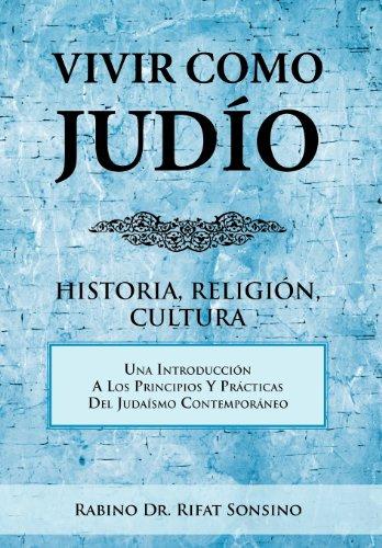 Vivir Como Jud O: Historia, Religi N, Cultura 9781463327576