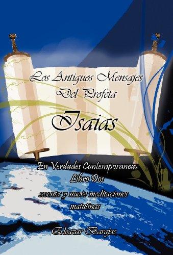 Los Antiguos Mensajes del Profeta ISA as En Verdades Contempor Neas: Sesenta y Nueve Meditaciones Matutinas 9781463329686