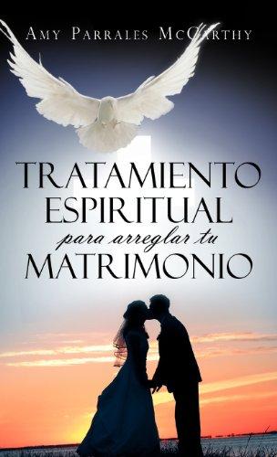 Tratamiento Espiritual Para Arreglar Tu Matrimonio 9781463331948