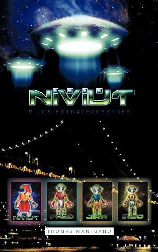 Niviut y Los Extraterrestres: Una Historia de Ciencia Ficci N 9781463333423