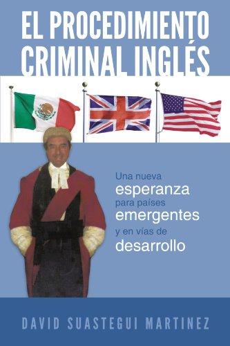 El Procedimiento Criminal Ingl S: Una Nueva Esperanza Para Pa Ses Emergentes y En V as de Desarrollo 9781463333645