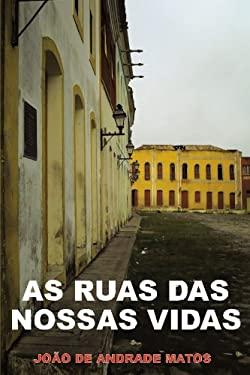 As Ruas Das Nossas Vidas 9781463334116