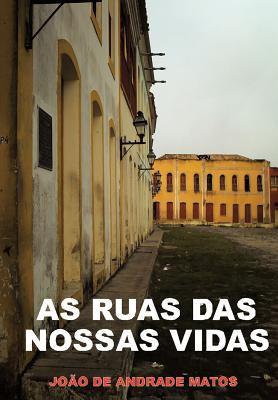 As Ruas Das Nossas Vidas 9781463334123