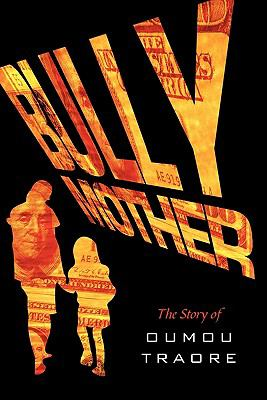 Bully Mother: The Story of Oumou Traore 9781463400644